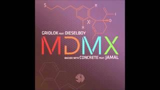 Gridlok - MDMX feat. Dieselboy