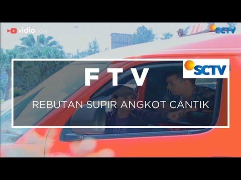 FTV SCTV - Rebutan Supir Angkot Cantik