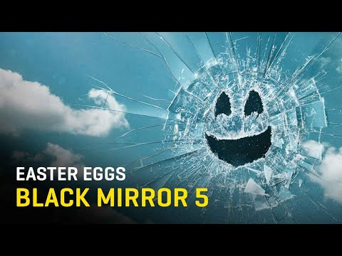 Universo Black Mirror - Todos los easter eggs de la temporada 5