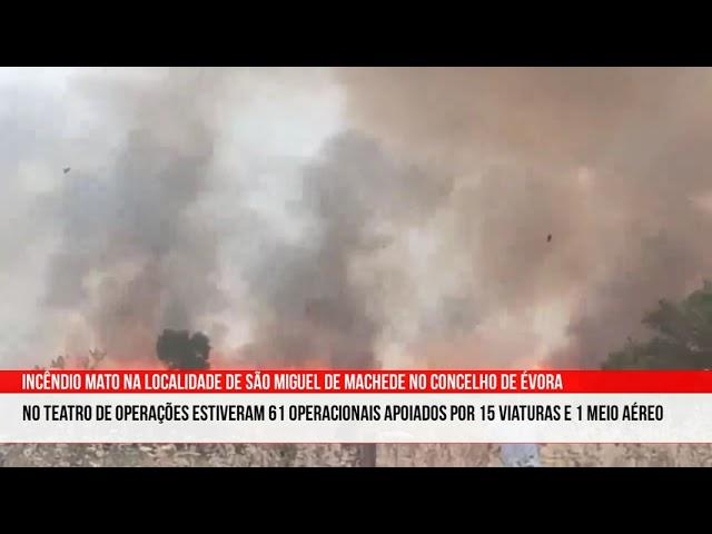 Incêndio Mato na localidade de São Miguel de Machede no Concelho de Évora