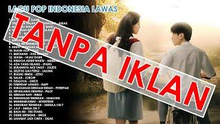 Tanpa iklan - Lagu lawas  pop indonesia sepanjang masa terpopuler HITS