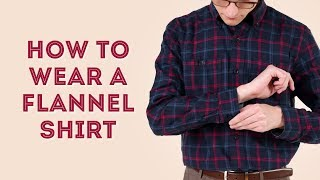 How to Wear a Flannel Shirt - …
