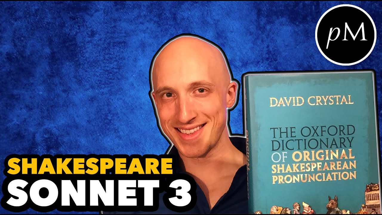 Shakespeare Sonnet 3 In Original Pronunciation Look In Thy Glass