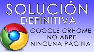 SOLUCIÓN Google Chrome no carga ninguna pagina