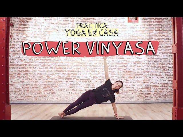 Practica Yoga en Casa - Power Vinyasa