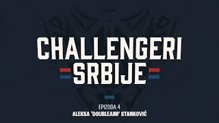 Challengeri Srbije Epizoda #4: DoubleAiM
