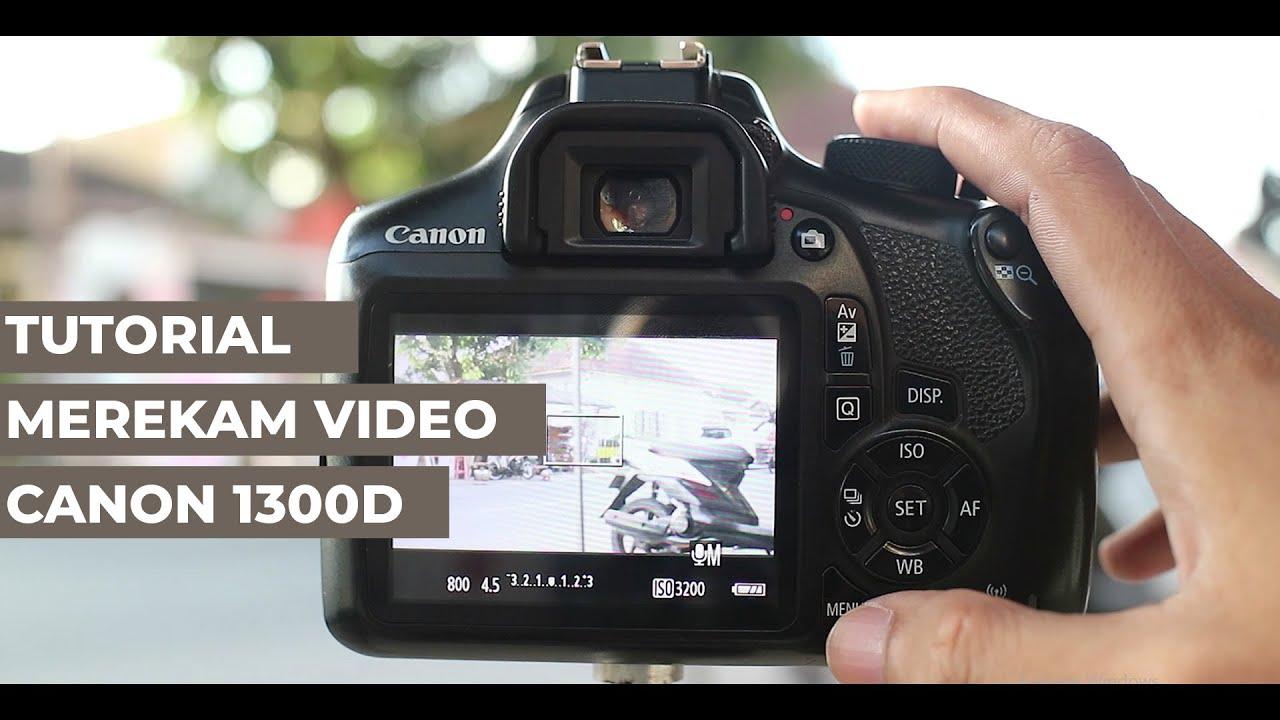 Tutorial Merekam Video Pada Canon 1300d Youtube