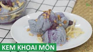 Cách làm Kem Khoai Môn tại nhà rất ngon không cần dùng máy | Món Việt