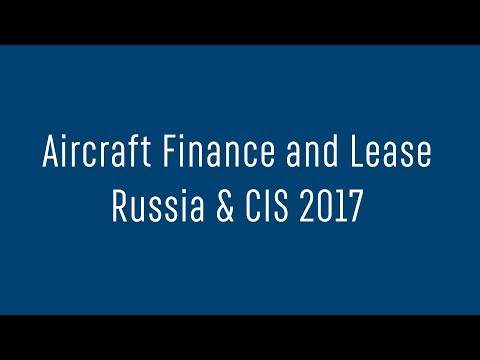 Aircraft Finance and Lease Russia & CIS 2017. How it was