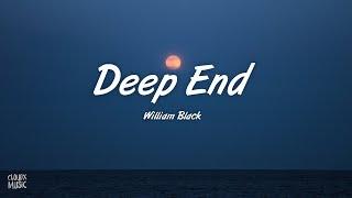 William Black - Deep End (Lyrics)