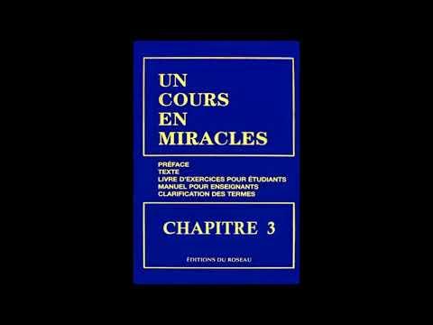 """""""Un Cours En Miracles"""" le Texte en Audio : CHAPITRE 3"""