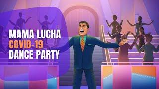 Mama Lucha Covid 19 Dance Party