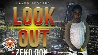 Zeko Don - Look Out [Break Free Riddim] June 2019