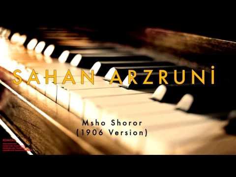 Sahan Arzruni - Msho Shoror (1906 Version) [ Komitas © 2011 Kalan Müzik ]
