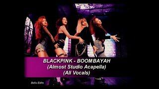 (NEW) BLACKPINK - BOOMBAYAH (Almost Studio Acapella / MR Removed) (All Vocals)