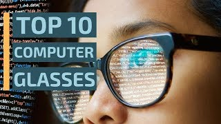 Top 10: Best Blue Light Blocking Glasses of 2019 / Computer Glasses Buying Guide