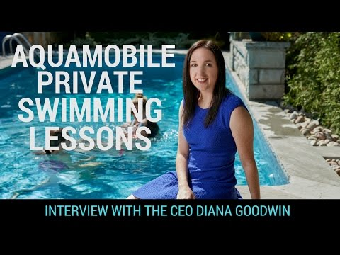 The Story Of Diana Goodwin | The Uber Of Swimming Lessons | Interview w/ CEO of Aquamobile