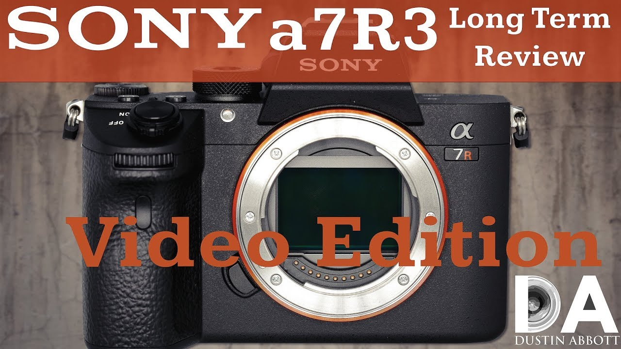 Sony a7R3 (a7R III) Review - DustinAbbott net