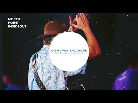 North Point InsideOut - On My Way Back Home (Audio) ft. Seth Condrey & Desi Raines