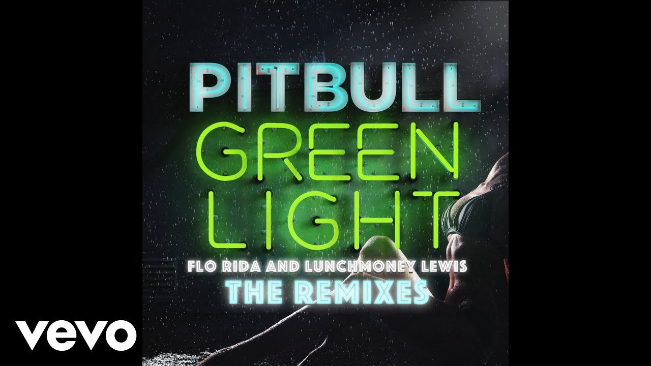 Download Pitbull - Greenlight (TJR Extended Mix) [Audio] ft. Flo Rida, LunchMoney Lewis
