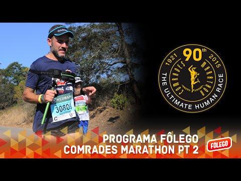 Programa Fôlego - Comrades Marathon Parte 2