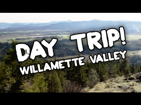 Day Trip! - Willamette Valley