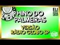 Gambar cover Hino do Palmeiras - Versão Rádio Globo SP