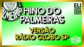 Hino do Palmeiras - Versão Rádio Globo SP