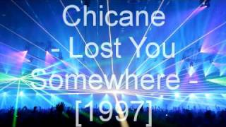 Chicane - Lost You Somewhere