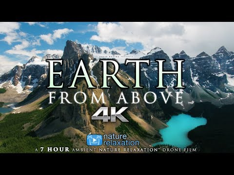 "7 HOUR 4K DRONE FILM: ""Earth from Above"" + Music by Nature Relaxation™ (Ambient Ap"