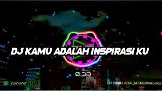 DJ KAMU ADALAH INSPIRASI KU 🎶VIRAL DI TIK TOK TERBARU 2020)