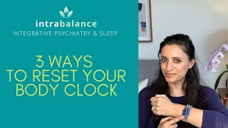 3 Ways to Reset Your Body Clock
