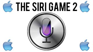 The Siri Game | Part 2