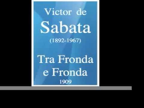 Victor de Sabata (1892-1967) : Tra Fronda e Fronda (1909)