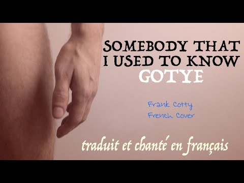 Gotye - Somebody that I used to know (traduction en francais) COVER parodie mp3