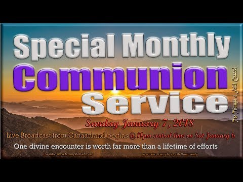Special Monthly Communion Service, January 7, 2018