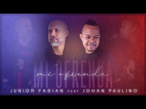 Junior Fabián Feat: Johan Paulino Mi Ofrenda