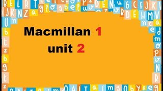 Macmillan 1 unit 2