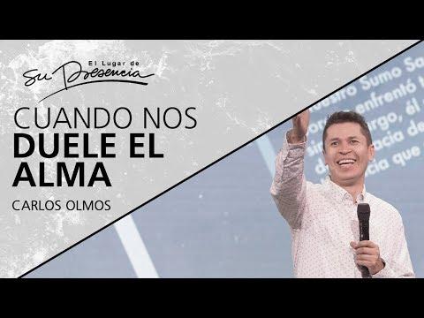 Cuando nos duele el alma - Carlos Olmos - 6 Noviembre 2019 | Prédicas Cristianas 2019