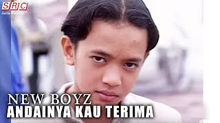 Gambar cover New Boyz - Andainya Kau Terima (Official Music Video - HD)