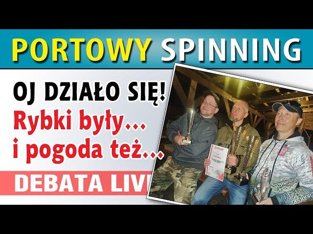 DEBATA ➤ Zakończenie SEZONU SPINNING portowy