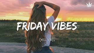 Friday Feeling 🌻 Chill Vibes - Chill out music mix playlist