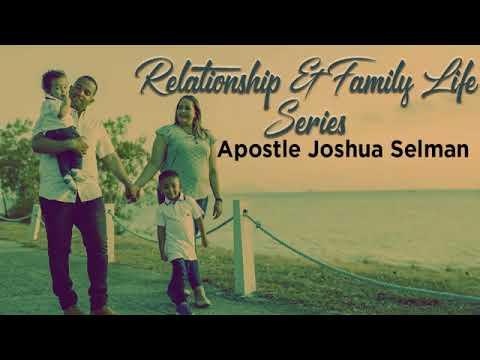 #Apostle #Joshuaselman     RELATIONSHIP AND FAMILY LIFE BY APOSTLE JOSUAH SELMAN