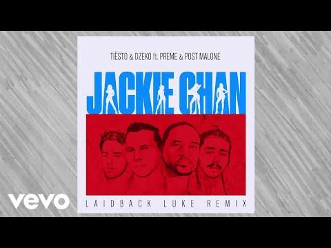 Tiësto, Dzeko - Jackie Chan (Laidback Luke Remix) ft. Preme, Post Malone