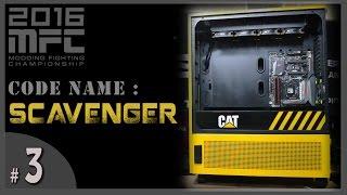 """MFC 2016: Case Mod """"SCAVENGER"""" vid 3"""