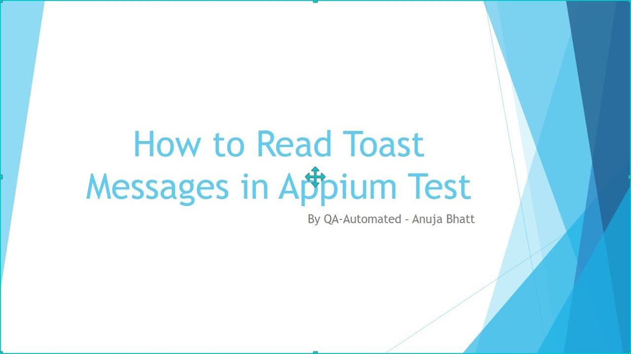 QA Automated: How to Test Toast Messages using Appium?