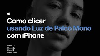 Como tirar fotos com Luz de Palco Mono no iPhone — Apple