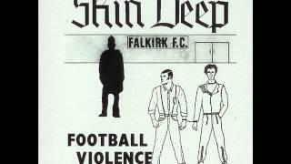 Skin Deep - Football Violence (EP 1985)