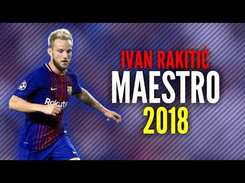 Ivan Rakitić ● Maestro ● Skills & Goals ● 2018
