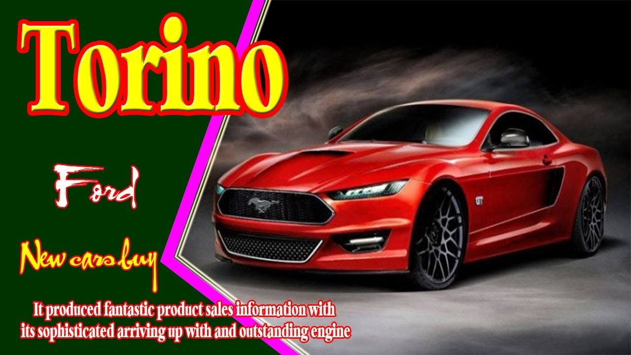 New Ford Gran Torino >> 2019 Ford Torino 2019 Ford Torino Cobra 2019 Ford Torino Gt New Cars Buy